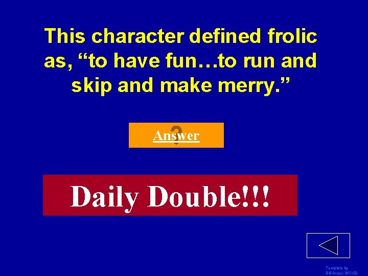 """This character defined frolic as, """"to have fun…to run and skip and make merry."""