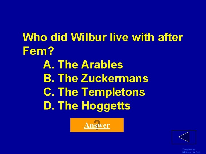 Who did Wilbur live with after Fern? A. The Arables B. The Zuckermans C.