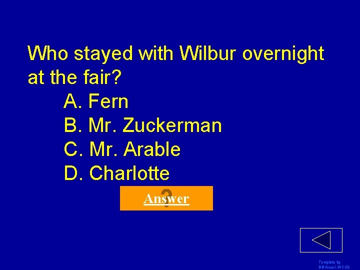 Who stayed with Wilbur overnight at the fair? A. Fern B. Mr. Zuckerman C.