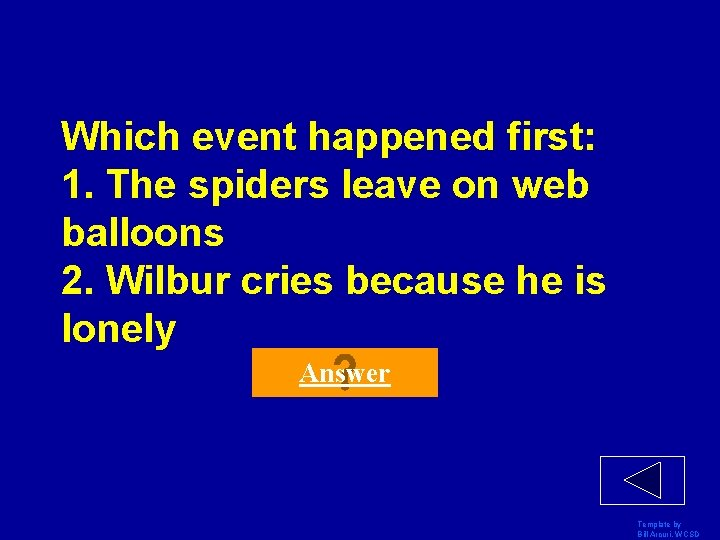 Which event happened first: 1. The spiders leave on web balloons 2. Wilbur cries