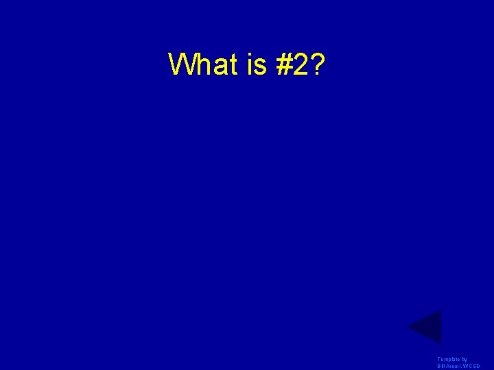 What is #2? Template by Bill Arcuri, WCSD