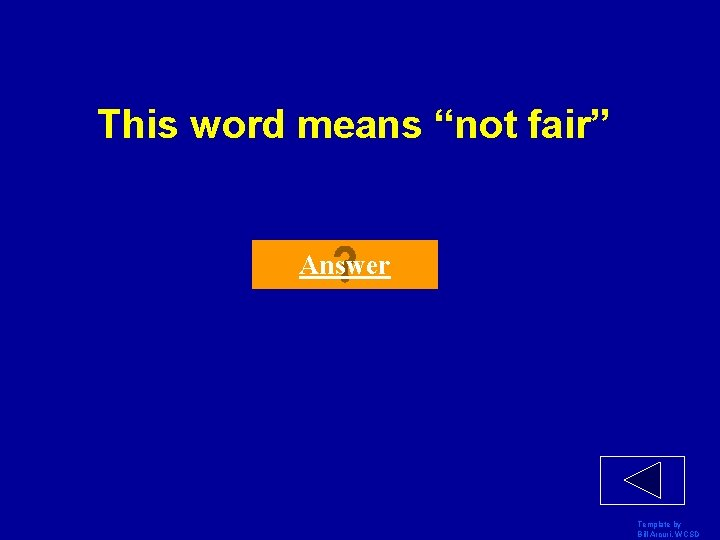 """This word means """"not fair"""" Answer Template by Bill Arcuri, WCSD"""