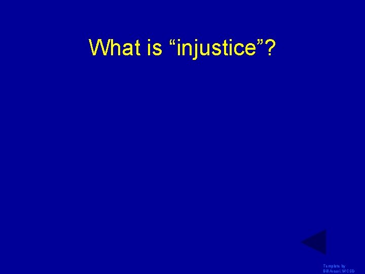 """What is """"injustice""""? Template by Bill Arcuri, WCSD"""
