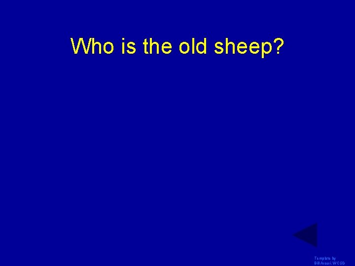 Who is the old sheep? Template by Bill Arcuri, WCSD