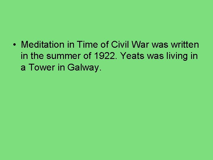• Meditation in Time of Civil War was written in the summer of