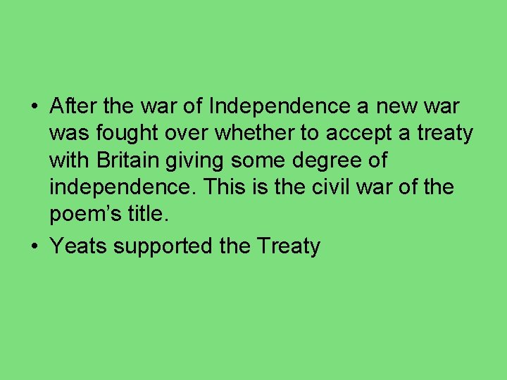 • After the war of Independence a new war was fought over whether