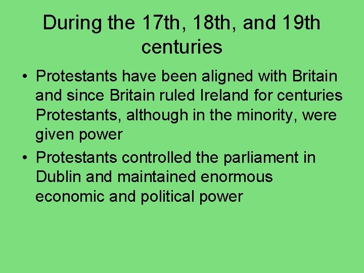 During the 17 th, 18 th, and 19 th centuries • Protestants have been