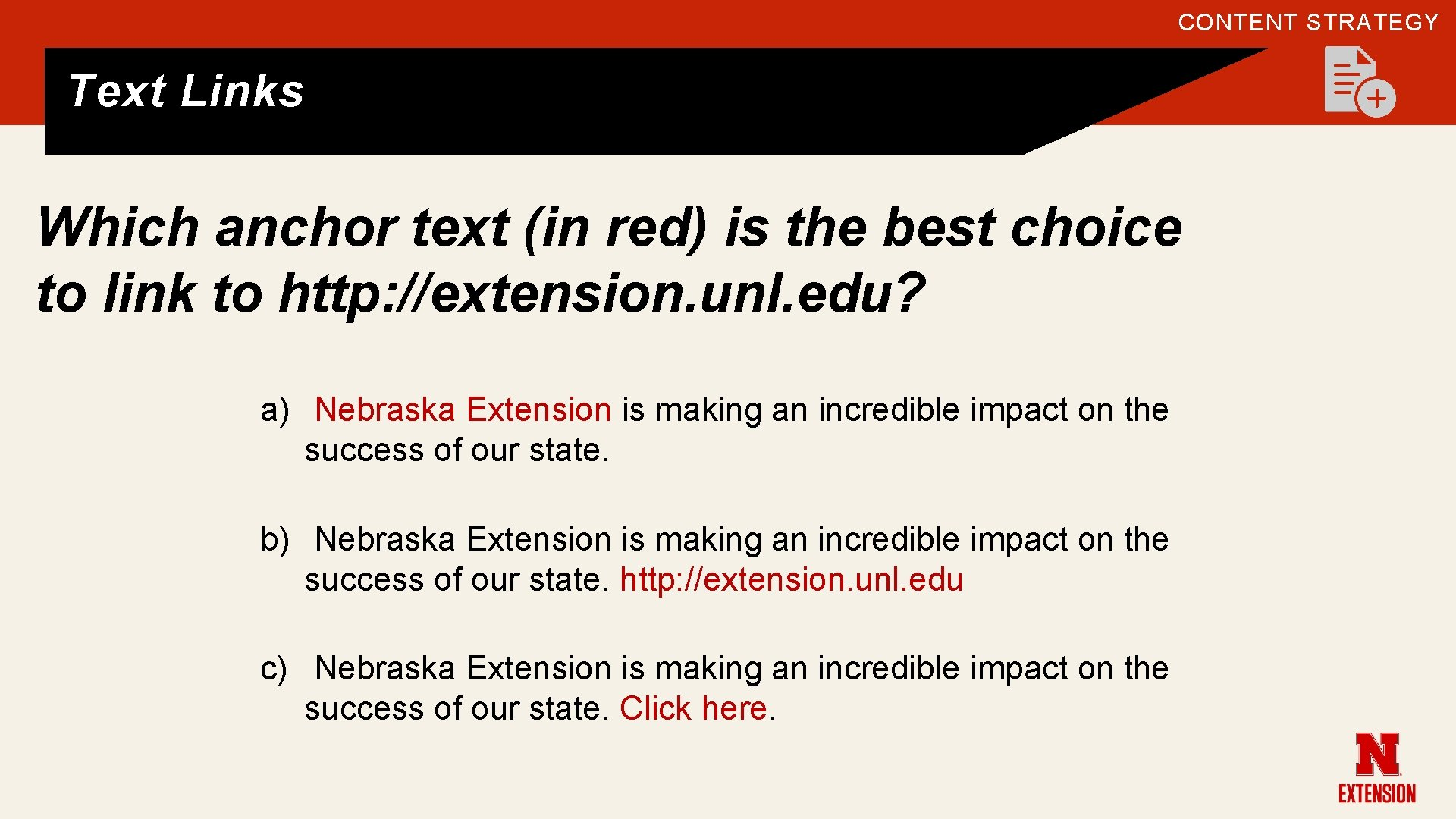 CONTENT STRATEGY Text Links Which anchor text (in red) is the best choice to