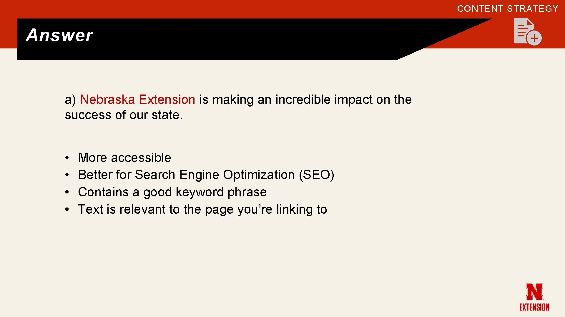 CONTENT STRATEGY Answer a) Nebraska Extension is making an incredible impact on the success