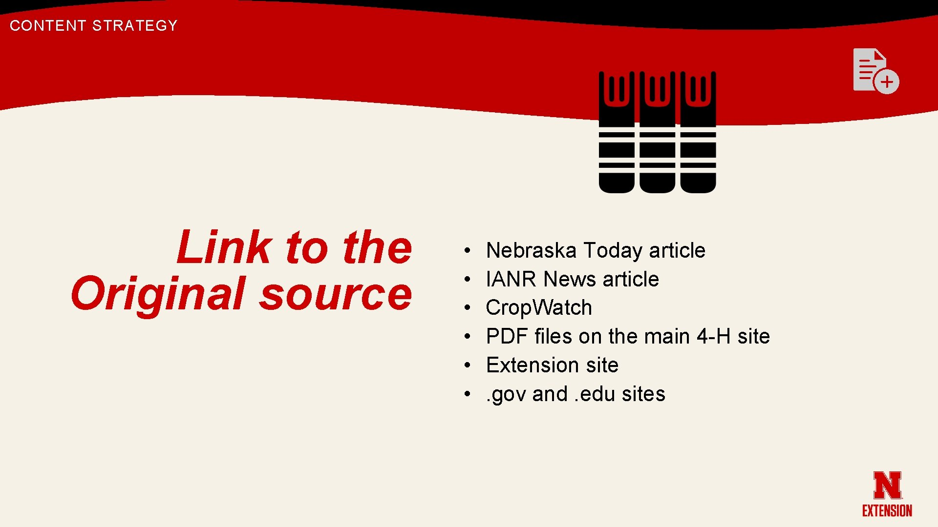 CONTENT STRATEGY Link to the Original source • • • Nebraska Today article IANR