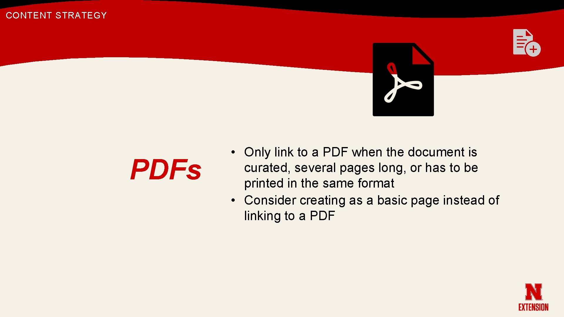 CONTENT STRATEGY PDFs • Only link to a PDF when the document is curated,