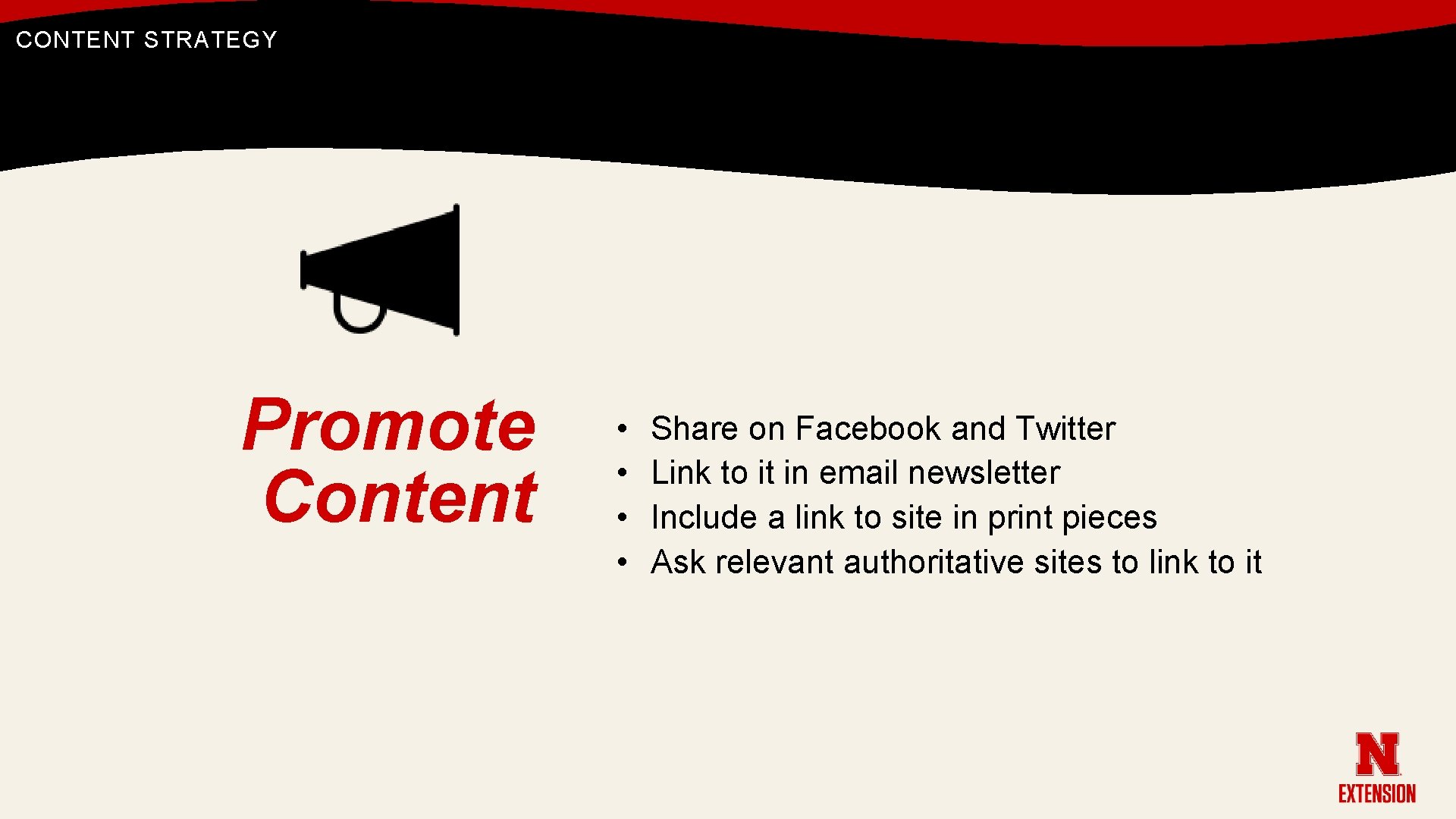 CONTENT STRATEGY Promote Content • • Share on Facebook and Twitter Link to it