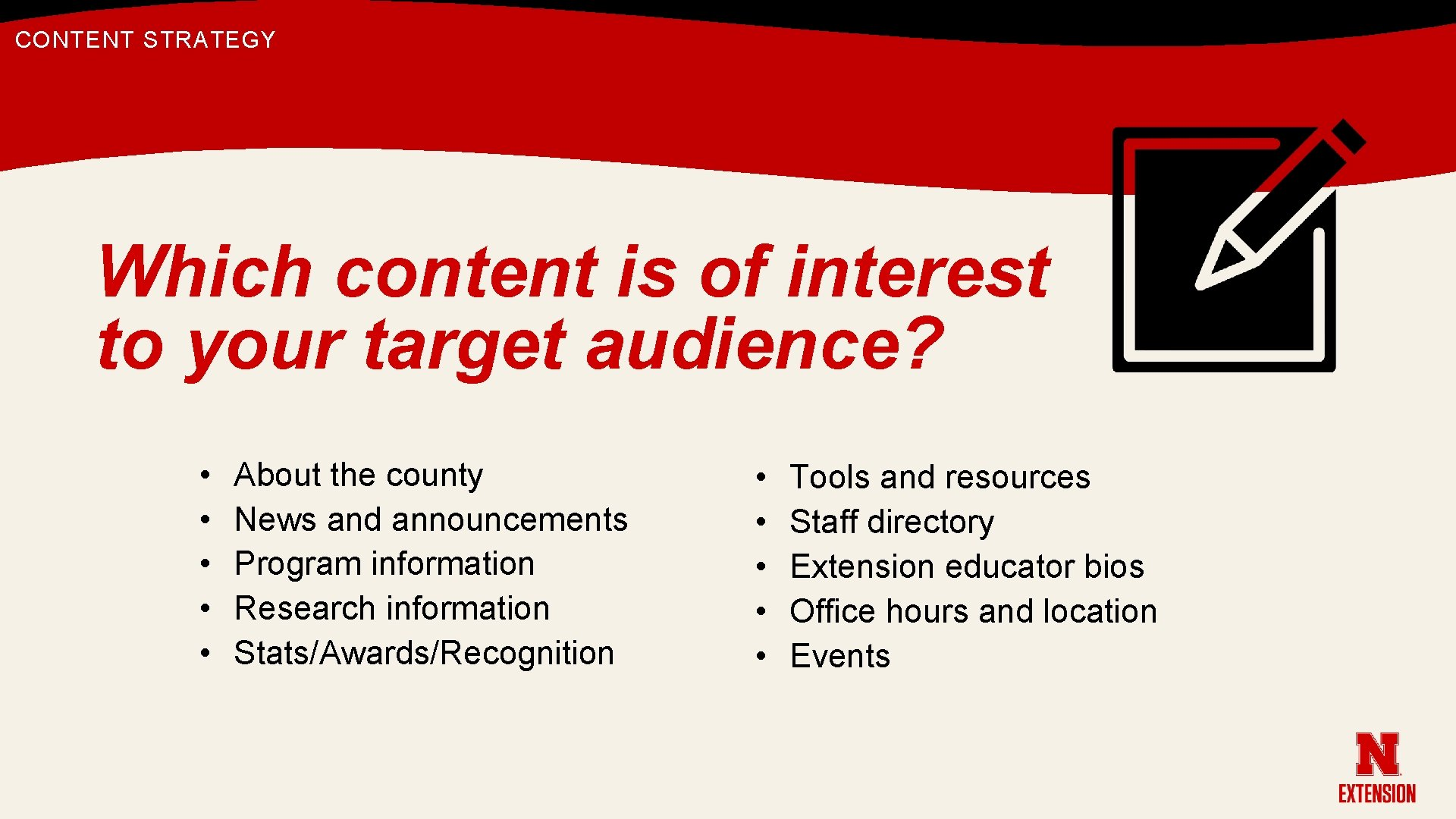 CONTENT STRATEGY Which content is of interest to your target audience? • • •