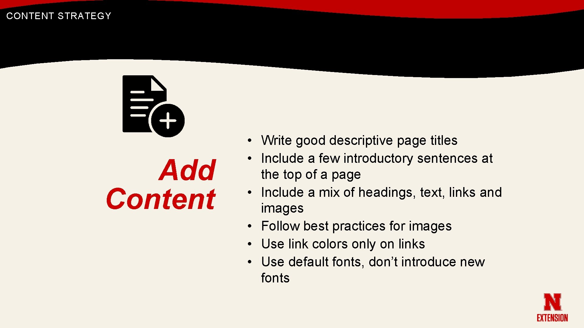 CONTENT STRATEGY Add Content • Write good descriptive page titles • Include a few