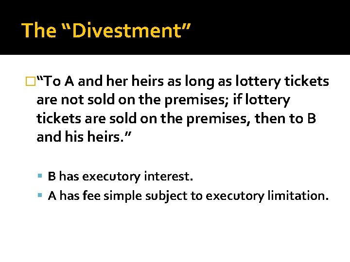 """The """"Divestment"""" �""""To A and her heirs as long as lottery tickets are not"""