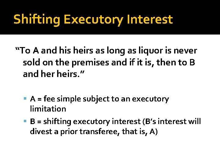 """Shifting Executory Interest """"To A and his heirs as long as liquor is never"""