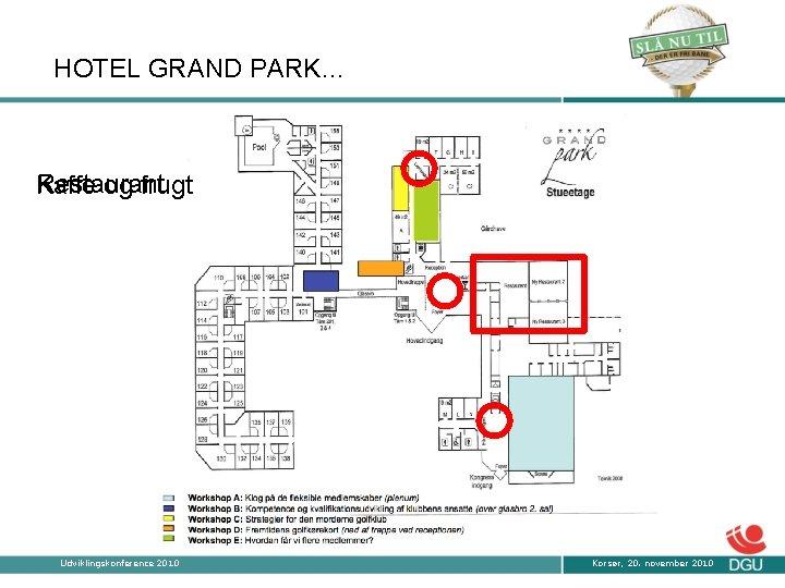 HOTEL GRAND PARK… Restaurant Kaffe og frugt Udviklingskonference 2010 Korsør, 20. november 2010