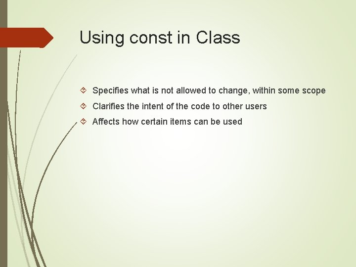 Using const in Class Specifies what is not allowed to change, within some scope