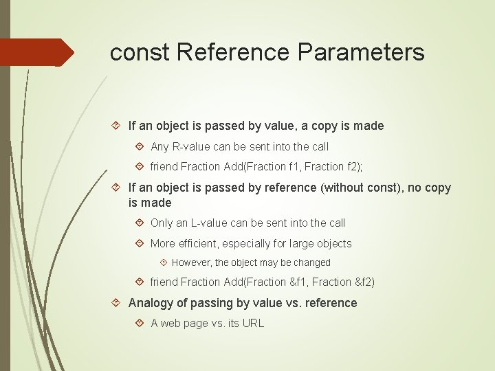 const Reference Parameters If an object is passed by value, a copy is made