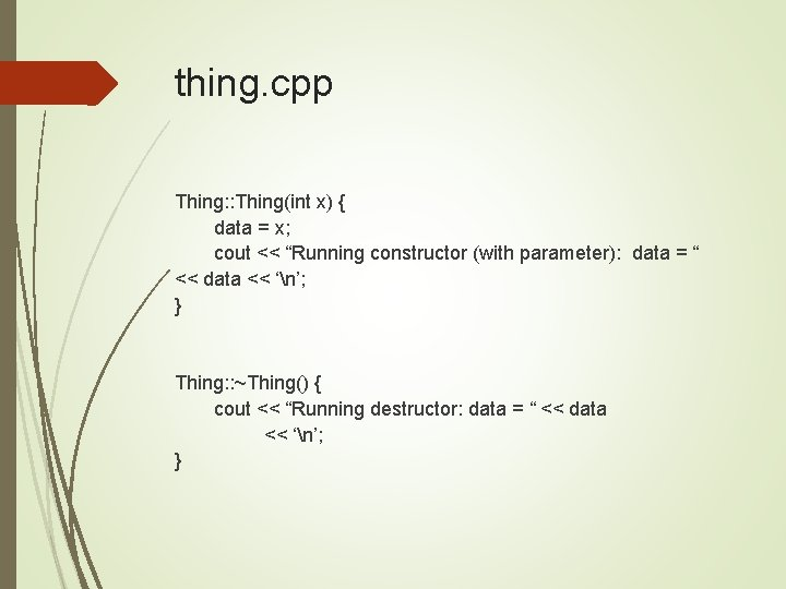 """thing. cpp Thing: : Thing(int x) { data = x; cout << """"Running constructor"""