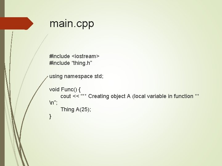 """main. cpp #include <iostream> #include """"thing. h"""" using namespace std; void Func() { cout"""