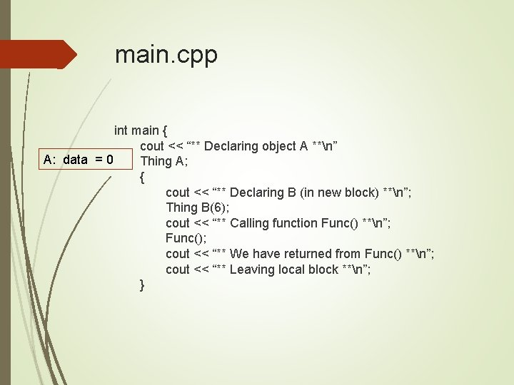 """main. cpp int main { cout << """"** Declaring object A **n"""" A: data"""