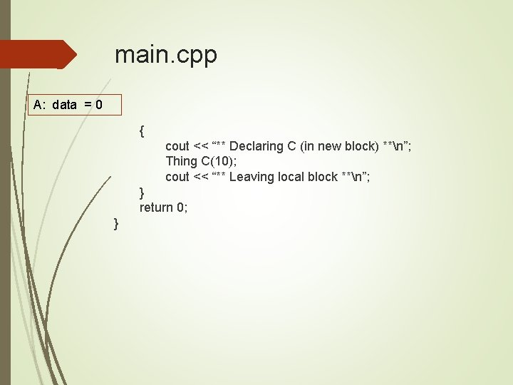 """main. cpp A: data = 0 { cout << """"** Declaring C (in new"""