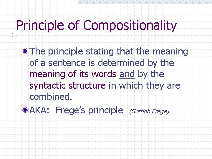 Principle of Compositionality The principle stating that the meaning of a sentence is determined