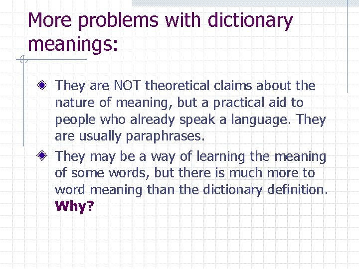 More problems with dictionary meanings: They are NOT theoretical claims about the nature of