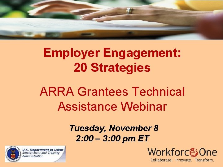 Employer Engagement: 20 Strategies ARRA Grantees Technical Assistance Webinar Tuesday, November 8 2: 00