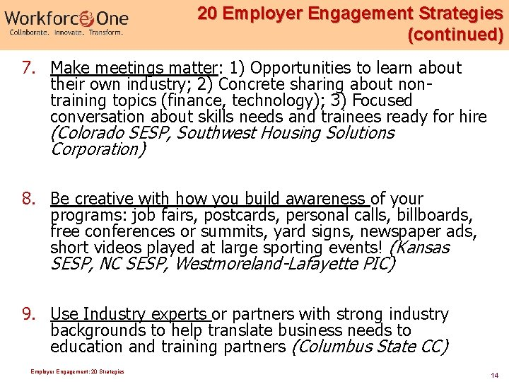 20 Employer Engagement Strategies (continued) 7. Make meetings matter: 1) Opportunities to learn about