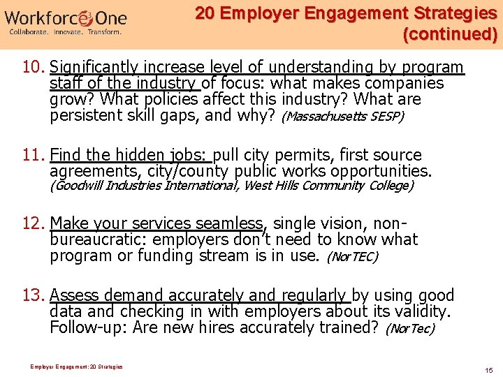 20 Employer Engagement Strategies (continued) 10. Significantly increase level of understanding by program staff