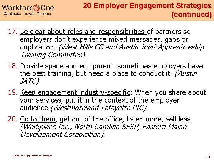 20 Employer Engagement Strategies (continued) 17. Be clear about roles and responsibilities of partners