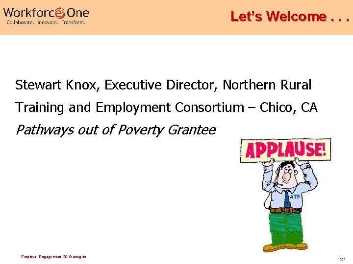 Let's Welcome. . . Stewart Knox, Executive Director, Northern Rural Training and Employment Consortium