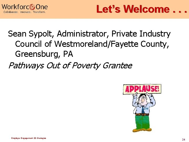 Let's Welcome. . . Sean Sypolt, Administrator, Private Industry Council of Westmoreland/Fayette County, Greensburg,