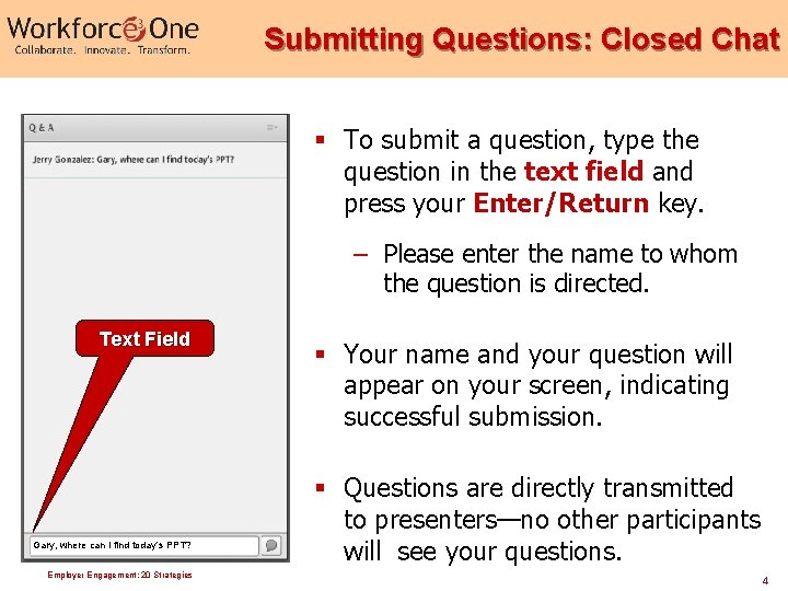 Submitting Questions: Closed Chat § To submit a question, type the question in the