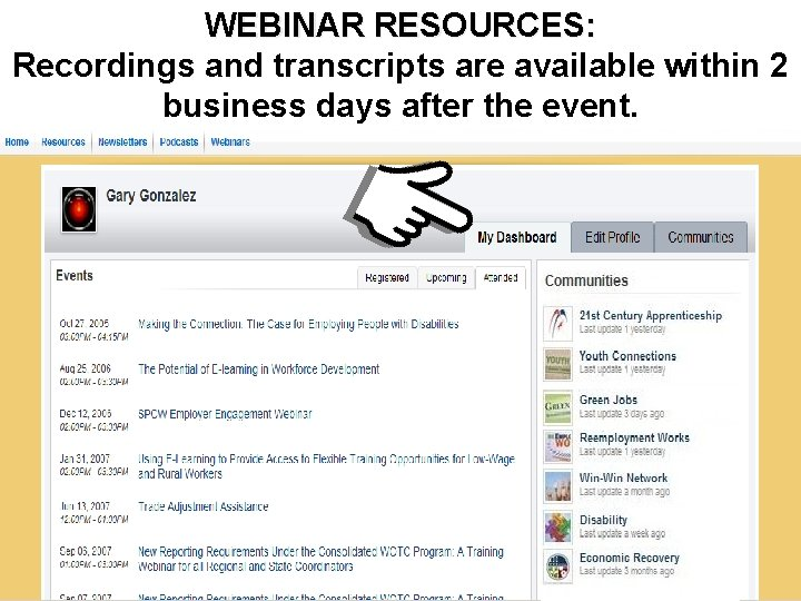 WEBINAR RESOURCES: Access to Webinar Resources Recordings and transcripts are available within 2 business