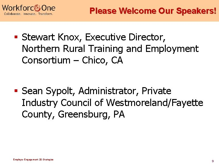 Please Welcome Our Speakers! § Stewart Knox, Executive Director, Northern Rural Training and Employment