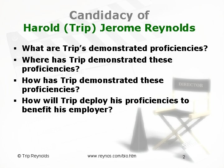 Candidacy of Harold (Trip) Jerome Reynolds § What are Trip's demonstrated proficiencies? § Where