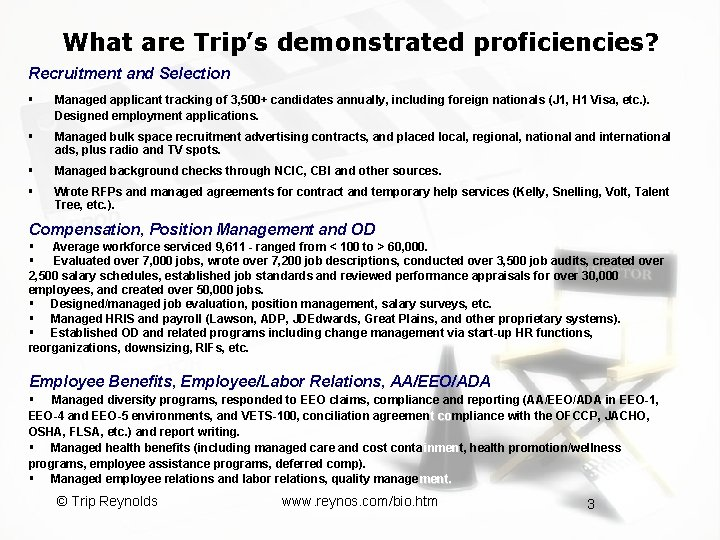 What are Trip's demonstrated proficiencies? Recruitment and Selection § Managed applicant tracking of 3,