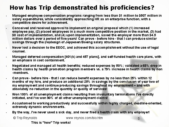 How has Trip demonstrated his proficiencies? § § § § § Managed employee compensation