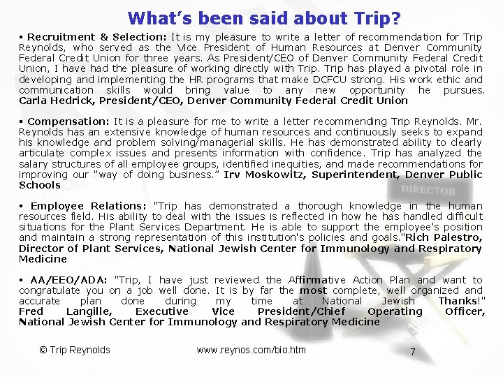 What's been said about Trip? § Recruitment & Selection: It is my pleasure to