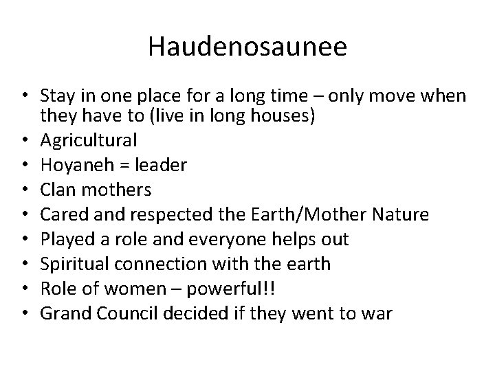 Haudenosaunee • Stay in one place for a long time – only move when