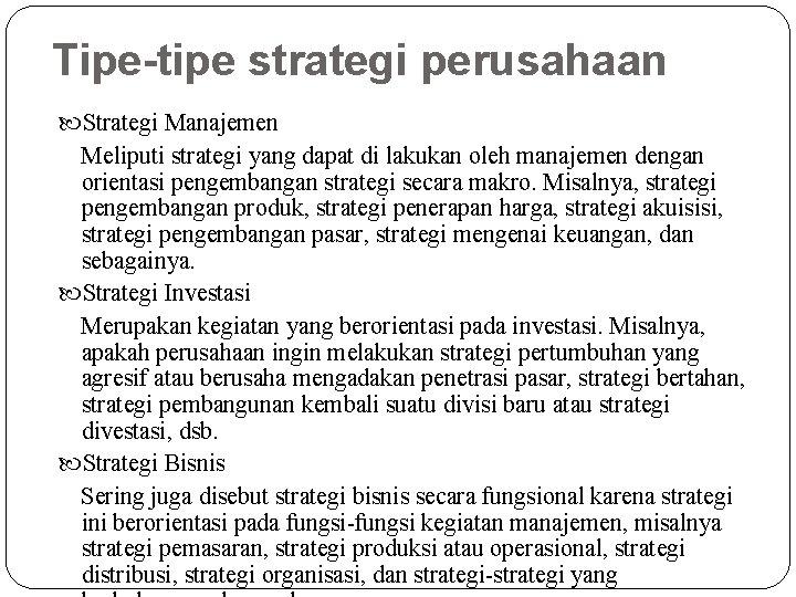 Tipe-tipe strategi perusahaan Strategi Manajemen Meliputi strategi yang dapat di lakukan oleh manajemen dengan