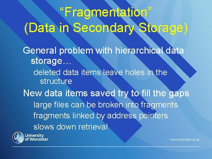 """""""Fragmentation"""" (Data in Secondary Storage) General problem with hierarchical data storage… deleted data items"""