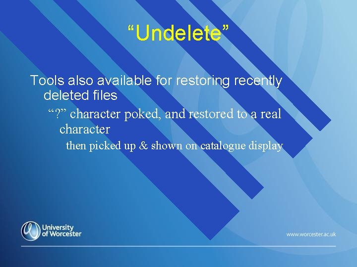"""""""Undelete"""" Tools also available for restoring recently deleted files """"? """" character poked, and"""
