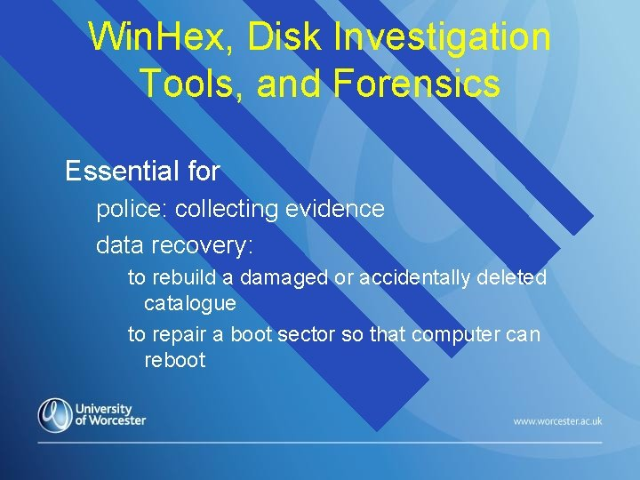 Win. Hex, Disk Investigation Tools, and Forensics Essential for police: collecting evidence data recovery: