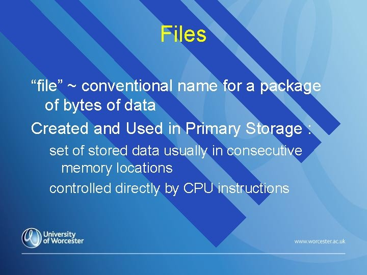 """Files """"file"""" ~ conventional name for a package of bytes of data Created and"""