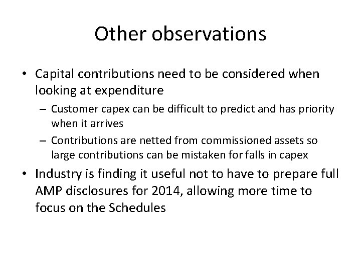 Other observations • Capital contributions need to be considered when looking at expenditure –
