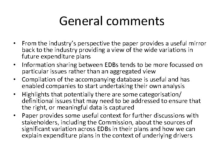 General comments • From the industry's perspective the paper provides a useful mirror back
